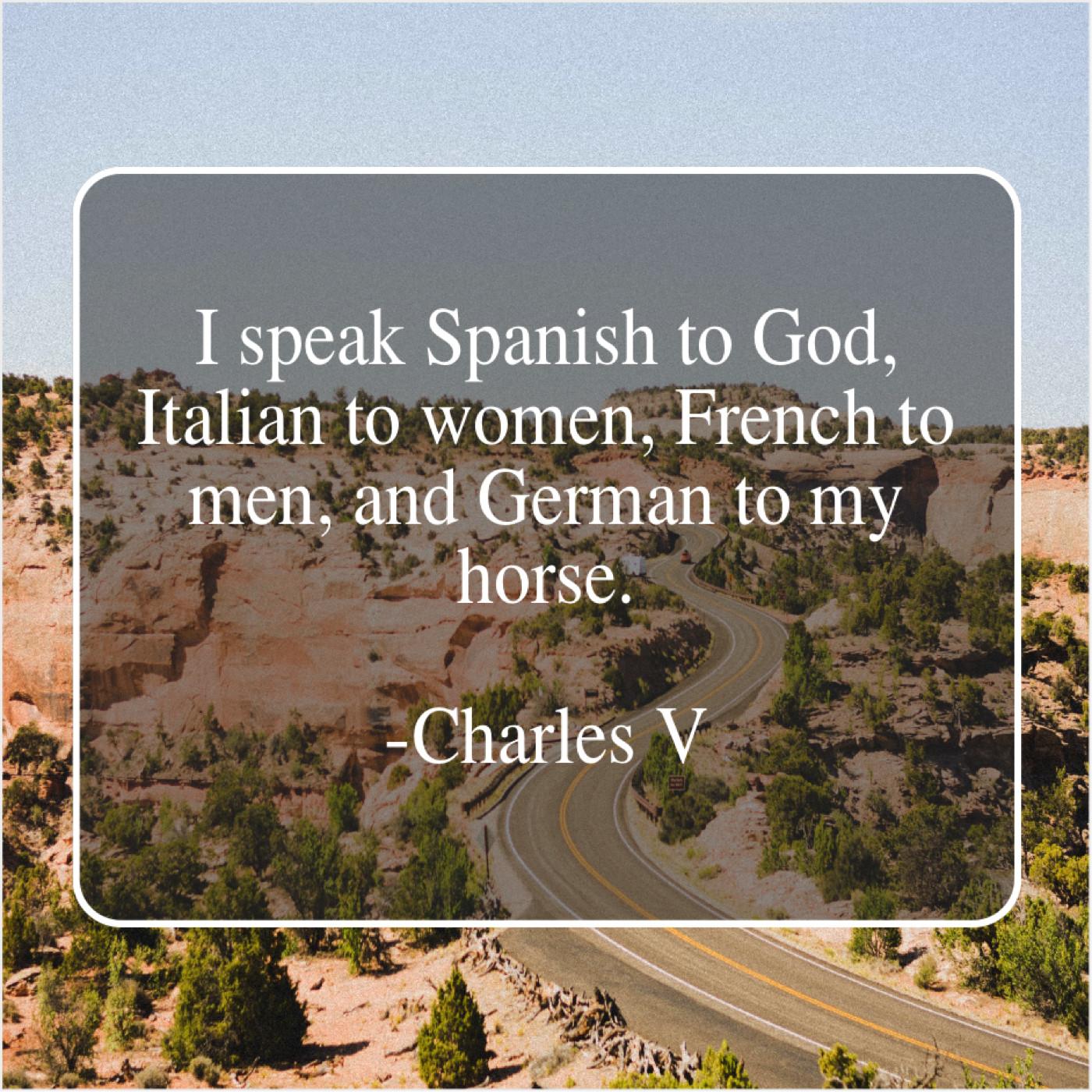 Charles V - I speak Spanish to God... - Quote Climax!